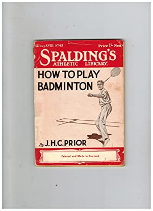 HOW TO PLAY BADMINTON (Spalding's Athletic Library)