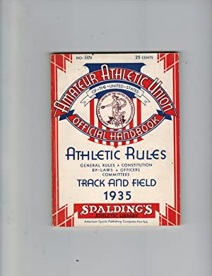 OFFICIAL ATHLETIC RULES AND OFFICIAL HANDBOOK OF THE AMATEUR ATHLETIC UNION OF THE UNITED STATES ...