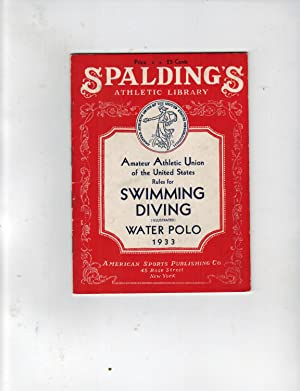AMATEUR ATHLETIC UNION OF THE UNITED STATES RULES FOR SWIMMING, DIVING, WATER POLO 1933