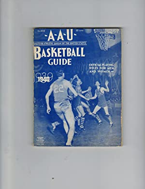 OFFICIAL BASKETBALL RULES (MEN) AS ADOPTED BY AMATEUR ATHLETIC UNION OF THE UNITED STATES 1939-40...