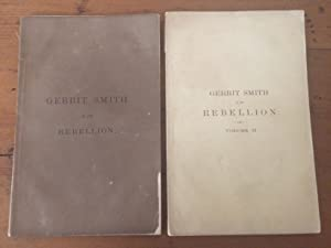 SPEECHES AND LETTERS OF GERRIT SMITH ON THE REBELLION