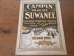 CAMPIN' ON DE OLE SUWANEE: A CHARACTERISTIC MARCH, TWO STEP POLKA OR CAKE WALK