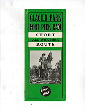 GLACIER PARK FORT PECK DAM SHORT ALL-EATHER ROUTE: WHY NOT MINOT?