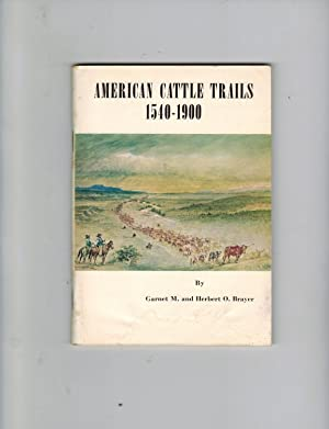 AMERICAN CATTLE TRAILS 1540-1900