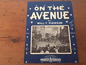 ON THE AVENUE. MARCH AND TWO STEP (William Howard Taft Inauguration)