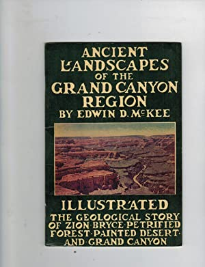 ANCIENT LANDSCAPES OF THE GRAND CANYON REGION: THE GEOLOGY OF GRAND CANYON, ZION, BRYCE, PETRIFIE...