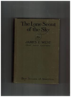 THE LONE SCOUT OF THE SKY: THE STORY OF CHARLES A. LINDBERGH