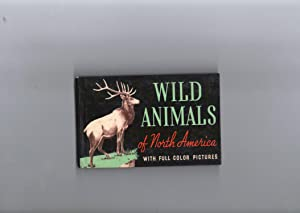 A GUIDE TO THE WILD ANIMALS OF NORTH AMERICA: Holzworth, John M.