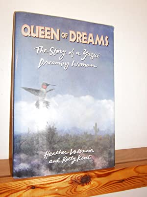 Queen of Dreams: the Story of a Yaqui Dreaming Woman