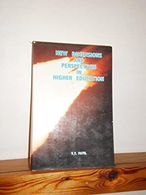 New Dimensions and Perspectives in Higher Education: Patil, V T (editor)
