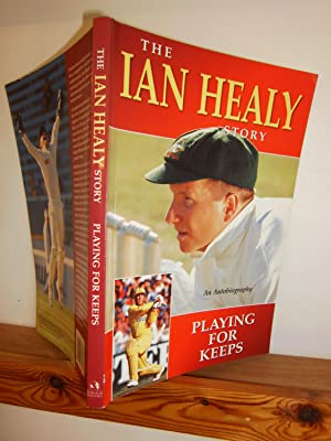 The Ian Healy Story: Playing for Keeps