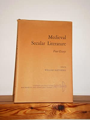 Medieval Secular Literature: Four Essays: Matthews, William
