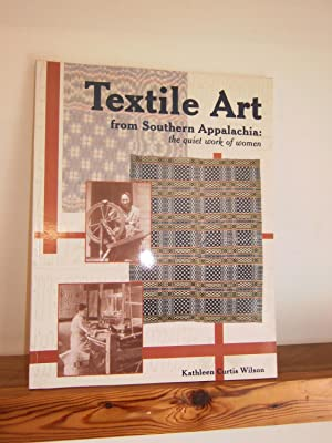 Textile Art from Southern Appalachia: The Quiet: Wilson, Kathleen Curtis