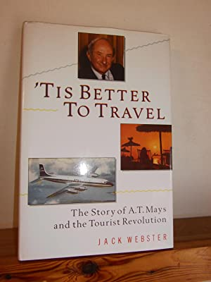 'Tis Better to Travel: The Story of A T Mays and the Tourist Revolution