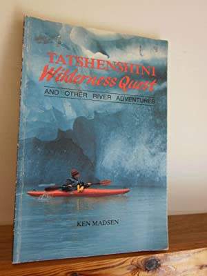 Tatshenshini Wilderness Quest and Other River Adventures
