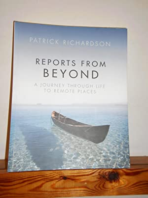 Reports from Beyond: a Journey Through Life to Remote Places