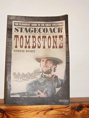 Stagecoach to Tombstone: The Filmgoers' Guide to: Hughes, Howard