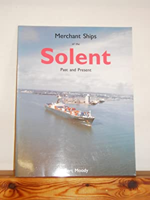 Merchant Ships of the Solent: Past and Present