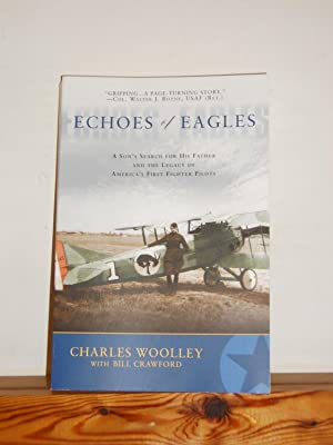 Echoes of Eagles: a Son's Search for His Father and the Legacy of America's First Fighter Pilots