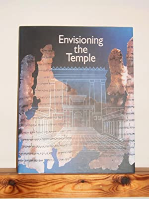 Envisioning the Temple: Scrolls, Stones and Symbols: Roitman, Adolfo