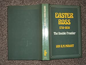 Easter Ross 1750-1850: The Double Frontier