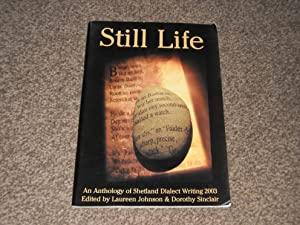 Still Life: An Anthology of Shetland Dialect Writing 2003