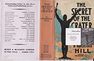 THE SECRET OF THE CRATER: Hill, H.Haverstock. (J.M.Walsh)