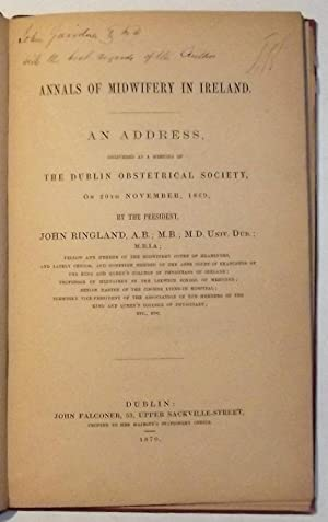 Annals Of Midwifery In Ireland. An Address Delivered At A Meeting Of The Dublin Obstetrical Socie...