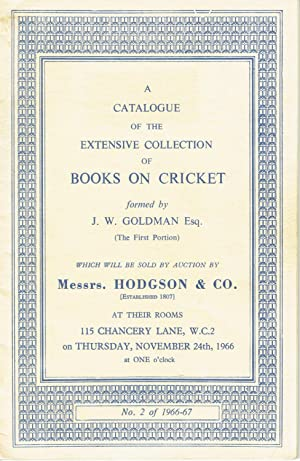 [SALE CATALOGUE] A Catalogue of the Extensive Collection of Books on Cricket formed by J.W. Goldm...