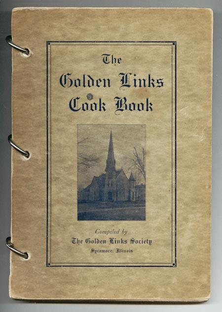 Golden Links Cook Book: Golden Links Society (Sycamore, Illinois)