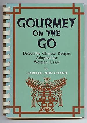 Gourmet On The Go Delectable Chinese Recipes: Chang, Isabelle Chin