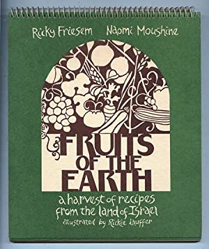 Fruits Of The Earth : a harvest of recipes from the land of Israel: Friesen, Ricky; Moushine