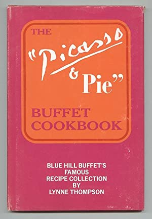 Picasso & Pie Buffet Cookbook: Thompson, Lynne