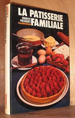 La Patisserie Familiale Plus De 700 Recettes: Pasquet, Ernest