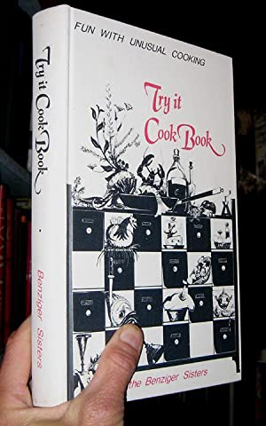 Try it Cook Book : Fun With Unusual Cooking: Benziger Sisters (of Altadena, Calif)