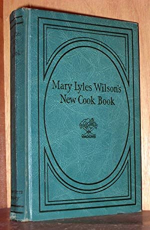 New Cook Book 6th ed 1930: Wilson, Mary Lyles