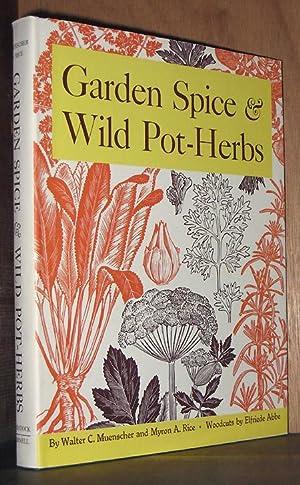 Garden Spice & Wild Pot-Herbs: Muenscher, Walter C.; Rice