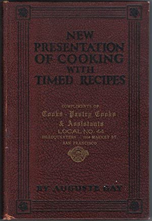 New Presentation Of Cooking With Timed Recipes: Gay, Auguste with the collaboration of Anne Page