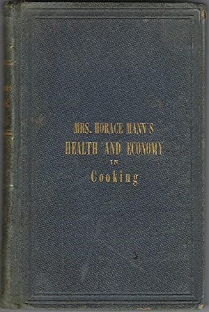 CHRISTIANITY IN THE KITCHEN. A Physiological Cook Book. [Front cover : Mrs. Horace Mann's ...