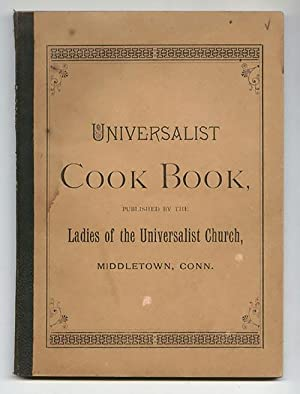 Universalist Cook Book: Ladies of the Universalist Church, Middleton, Connecticut