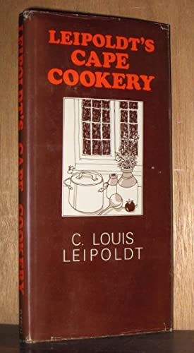 Leipoldt's Cape Cookery: Leipoldt, C.Louis