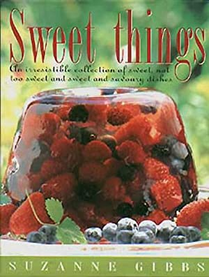 Sweet Things: Gibbs, Suzanne