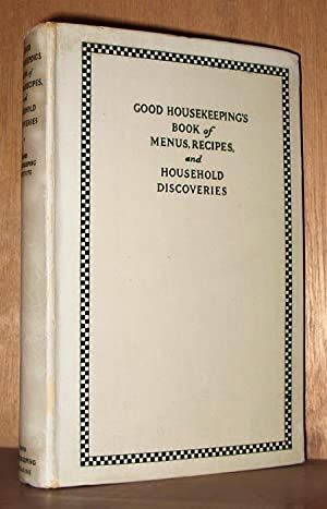 Good Housekeeping's Book of Menus, Recipes, and Household Discoveries: Housekeeping, Good