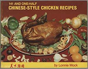 141 And One-Half Chinese-Style Chicken Recipes: Mock, Lonnie