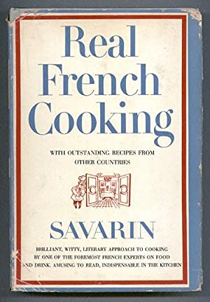 Real French Cooking With Outstanding Recipes from: Savarin