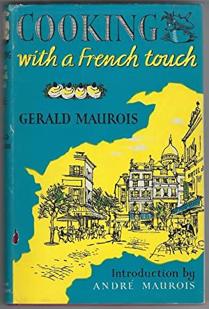 Cooking with a French Touch: Maurois, Gerald