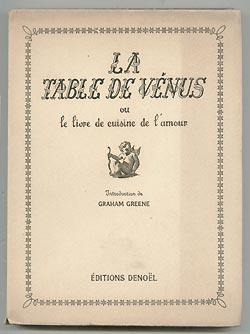 La Table De Venus our le livre de cuisine de l'amour: Bey, Pilaff. Pseudonym of Norman Douglas
