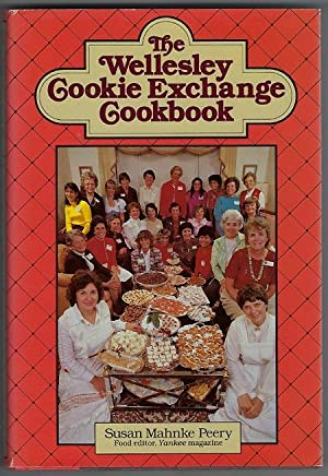 The Wellesley cookie exchange cookbook: Peery, Susan Mahnke