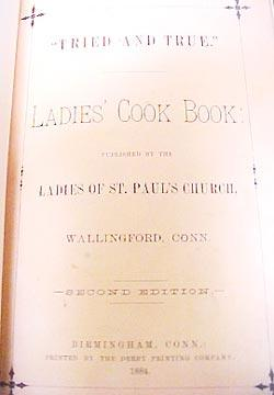 "Tried And True."" Ladies' Cook Book: Ladies Of St. Paul's Church, Wallingford, Connecticut"