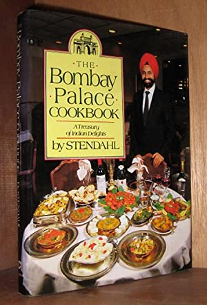 The Bombay Palace Cookbook: A Treasury of Indian Delights: Stendahl